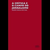 A crítica e o campo do jornalismo: ruptura e  continuidade