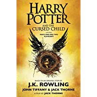 Harry Potter and the Cursed Child, Parts One and Two: Official Playscript of the Original West End Production: The…