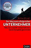 Der Weg zum erfolgreichen Unternehmer: Wie Sie und Ihr Unternehmen neue Dynamik gewinnen (Dein Business) (German Edition)