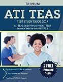 ATI TEAS Test Study Guide 2017: ATI TEAS Study Manual with ATI TEAS Practice Tests for the ATI TEAS 6