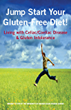 Jump Start Your Gluten-Free Diet! Living with Celiac / Coeliac Disease & Gluten Intolerance