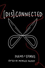 [Dis]Connected Volume 1: Poems & Stories of Connection and Otherwise (A [Dis]Connected Poetry Collaboration) Kindle Edition
