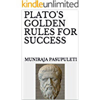 PLATO'S GOLDEN RULES FOR SUCCESS
