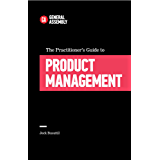 The Practitioner's Guide To Product Management (Top 5 Things Learn/Hard Way) (English Edition)