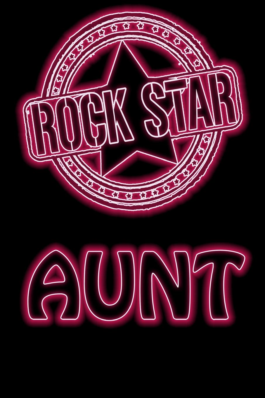 Download Rock Star Aunt: Thank You Gift For Your Favorite Aunt, Aunt Appreciation Gift, Birthday Gift For Aunt, Aunt Graduation Gift - Christmas Gift - 108 Lined Pages 6x9 (Rockstar Gifts) (Volume 2) pdf epub