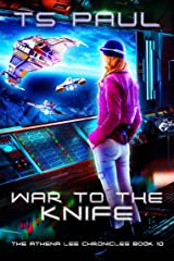 War to the Knife (Athena Lee Chronicles Book 10)