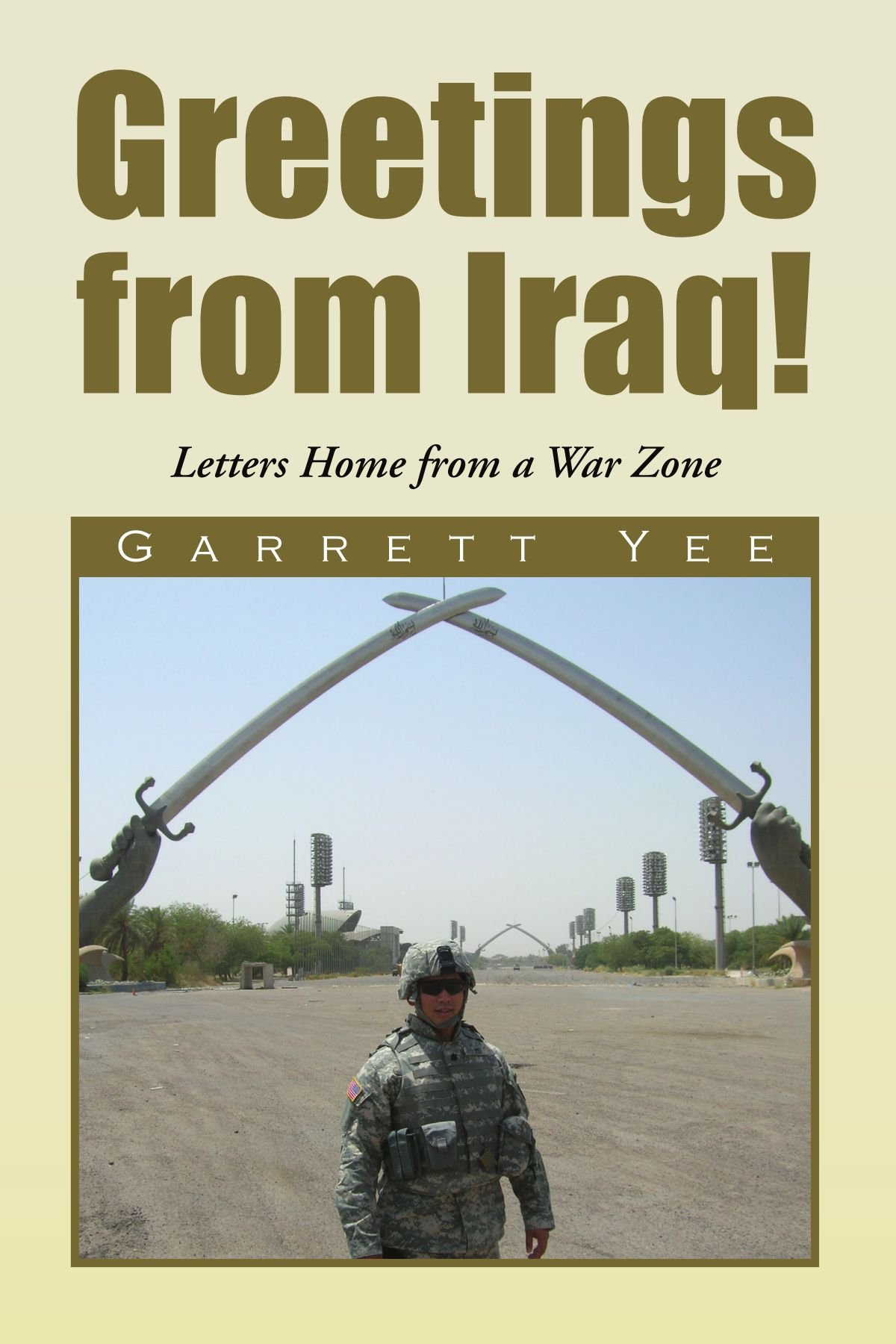 Greetings from iraq letters home from a war zone garrett yee greetings from iraq letters home from a war zone garrett yee 9781436302876 amazon books kristyandbryce Gallery