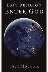 Exit Religion, Enter God: a 2-Book Bundle Kindle Edition