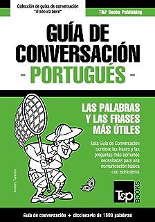 Guía de Conversación Español-Portugués y diccionario conciso de 1500 palabras (Spanish Edition)