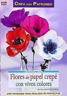 Crea Con Patrones. Serie Papel Crepé Nº 1. Flores De Papel Crepé Con Vivos