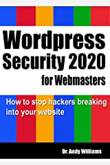 WordPress Security for Webmaster 2020: How to Stop Hackers Breaking into Your Website (Webmaster Series) Kindle Edition