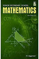 Senior Secondary School Mathematics for Class 12 by R S Aggarwal (2019-20 Session) Paperback