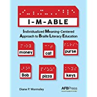 I-M-ABLE: Individualized Meaning-Centered Approach to Braille Literacy Education