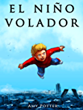 El Niño Volador (Libro Ilustrado) (Spanish Edition)