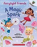 A Magic Spark: An Acorn Book (Fairylight Friends #1) (1)