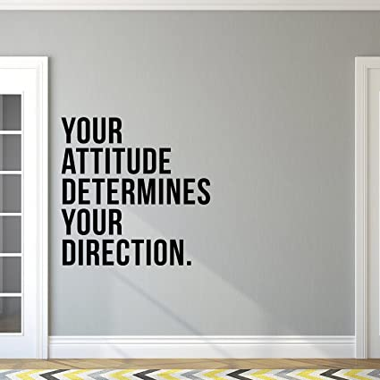 Vinyl Art Wall Decal - Your Attitude Determines Your Direction - 23\