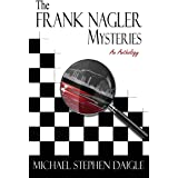 The Frank Nagler Mysteries: An Anthology