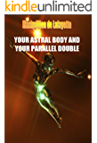YOUR ASTRAL BODY AND YOUR PARALLEL DOUBLE, Lecture 115, Dirasaat 1969