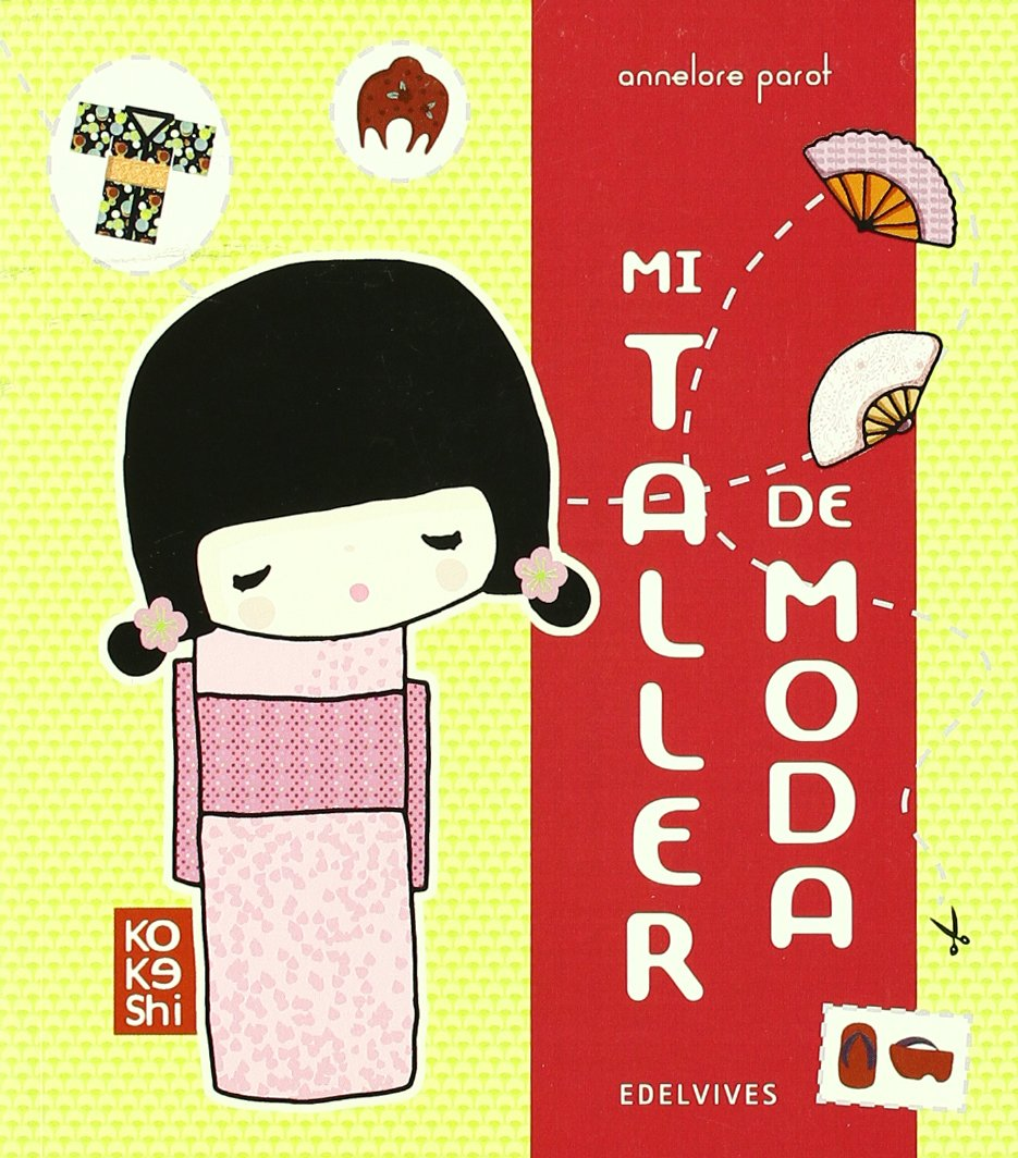 Mi taller de moda / Fashion Factory (Kokeshi) (Spanish Edition): Annelore Parot: 9788426374813: Amazon.com: Books