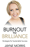 Burnout to Brilliance: Strategies for Sustainable Success