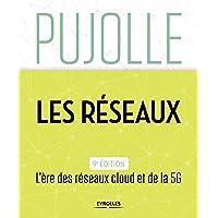 Les Réseaux: Edition 2018-2020. L'ère des réseaux cloud et de la 5G