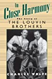 In Close Harmony: The Story of the Louvin Brothers (American Made Music (Paperback))