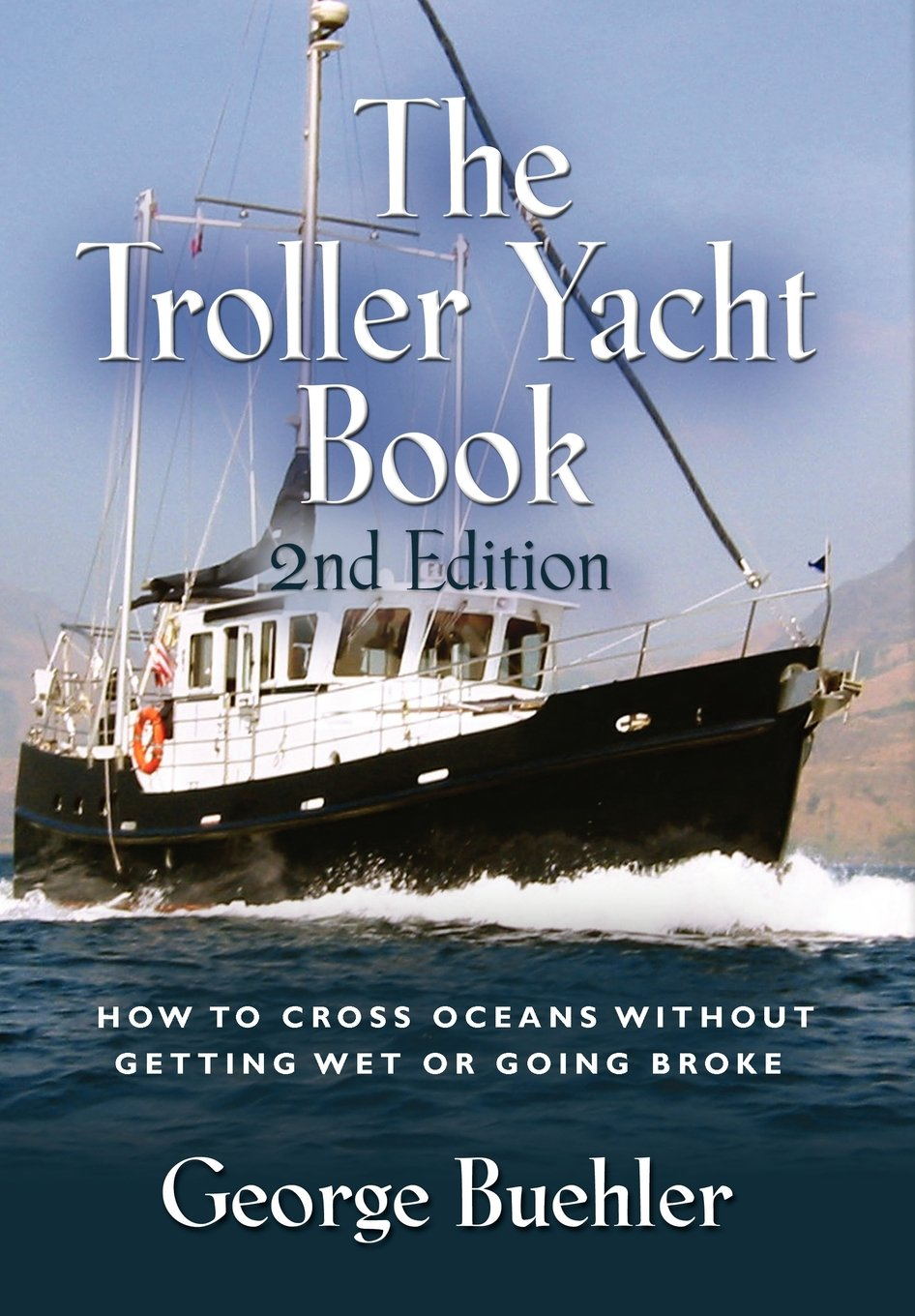 the troller yacht book how to cross oceans without getting wet or