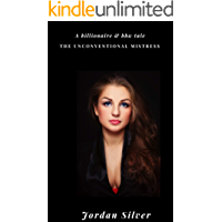 The Unconventional Mistress: A Billionaire & BBW Tale