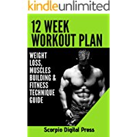 12 Week Workout Plan: Weight loss, Muscles Building & Fitness Technique Guide