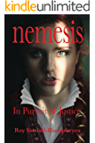 NEMESIS In Pursuit of Justice: Isabella, wife of Robert de Bellême. Her battle for survival against overwhelming odds…