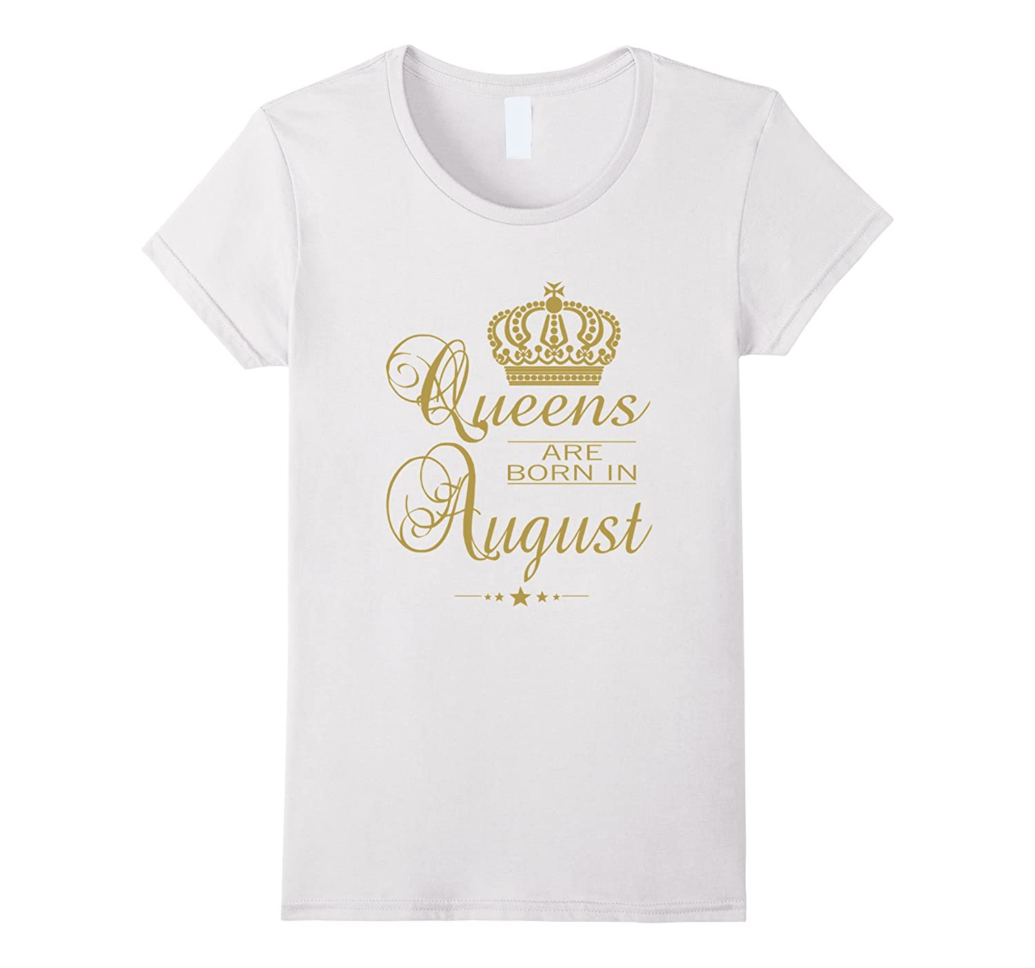 BIRTHDAY GIRL - QUEENS ARE BORN IN AUGUST (G4) T-SHIRT-BN