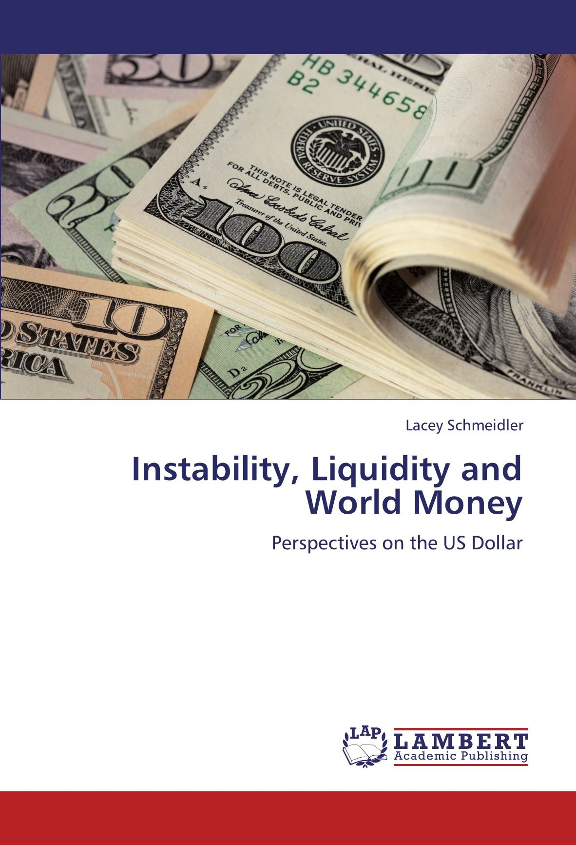 Read Online Instability, Liquidity and World Money: Perspectives on the US Dollar pdf