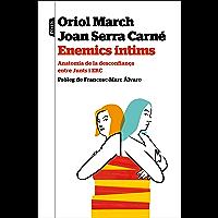 Enemics íntims: Anatomia de la desconfiança entre Junts i ERC (Catalan Edition)