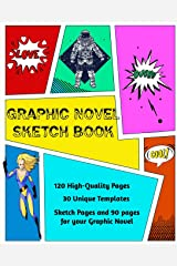 Graphic Novel Sketch Book: Create Your Own Phenomenal Graphic Novels Paperback