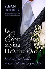 Is God Saying He's The One?: Hearing from Heaven about That Man in Your Life Paperback