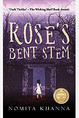 Rose's Bent Stem : 'Dark Thriller' – The Wishing Shelf Book Awards: 'Dark Thriller' - The Wishing Shelf Book Awards Kindle Edition