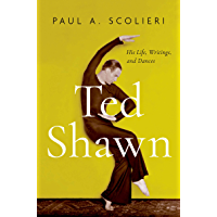 Ted Shawn: His Life, Writings, and Dances book cover