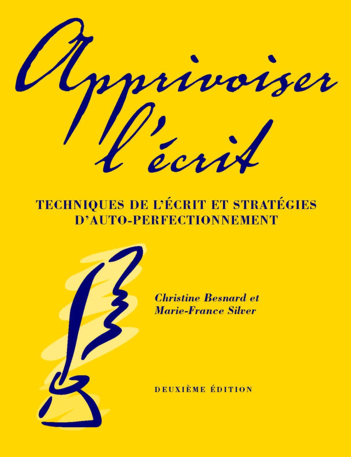 Apprivoiser L'Ecrit: Techniques de L'Ecrit Et Strategies D'Auto-Perfectionnement by Brand: Canadian Scholars Press