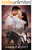 Dressage Dreaming (Horses Heal Hearts Book 1)