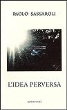 L'idea perversa (Italian Edition)