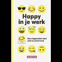 Happy in je werk: Een stappenplan naar leuk en zinvol werk
