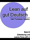 Lean auf gut Deutsch: Band 2  Zielsetzung und Just-in-Time (1)