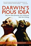 Darwin's Pious Idea: Why the Ultra-Darwinists and Creationists Both Get It Wrong