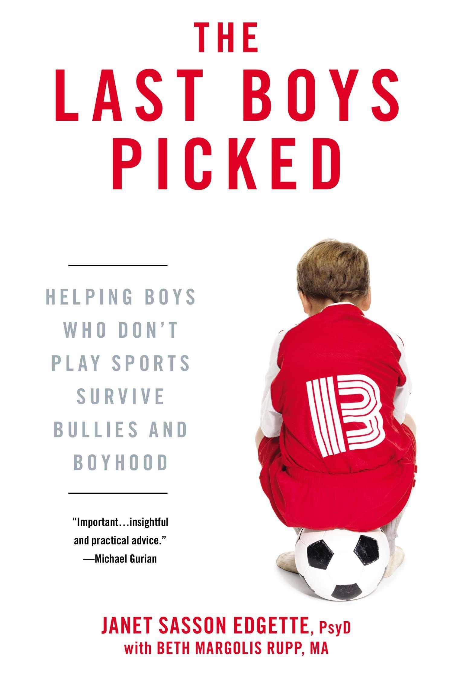 Download The Last Boys Picked: Helping Boys Who Don't Play Sports Survive Bullies and Boyhood pdf epub