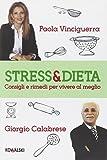 Stress & dieta. Consigli e rimedi per vivere al meglio