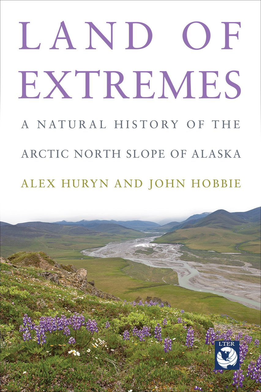 Land of Extremes: A Natural History of the Arctic North Slope of Alaska by University of Alaska Press