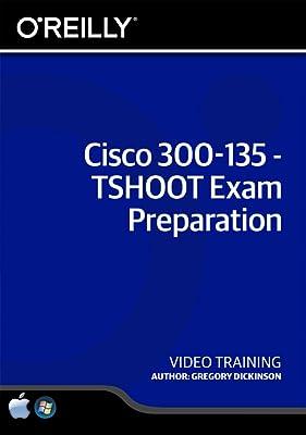 Cisco 300-135 - TSHOOT Exam Preparation [Online Code]
