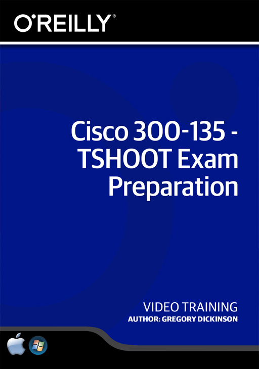 Cisco 300-135 - TSHOOT Exam Preparation [Online Code]