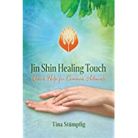 Jin Shin Healing Touch: Quick Help for Common Ailments