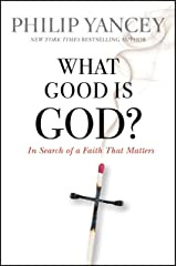 What Good Is God?: In Search of a Faith That Matters (English Edition) eBook Kindle